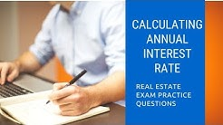 Calculating Annual Interest Rate | Real Estate Exam Math | PrepAgent