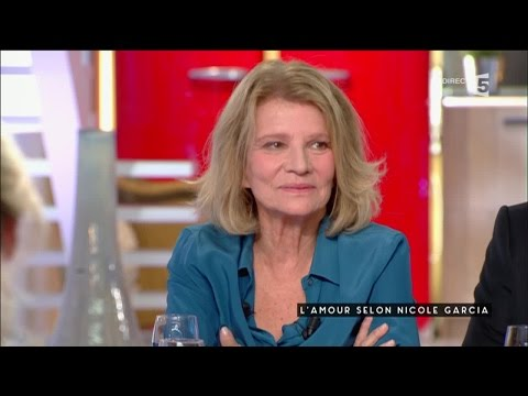 L'amour selon Nicole Garcia - C à vous - 17/10/2016