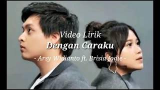 Lirik Dengan Caraku - Arsy Widianto ft. Brisia Jodie || Video Lyrics