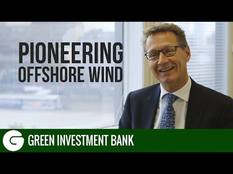 Pioneering Offshore Wind | Green Investment Bank