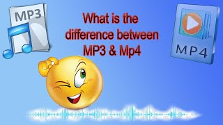 Mp3 Vs Mp4 : Difference Between Mp3 & Mp4