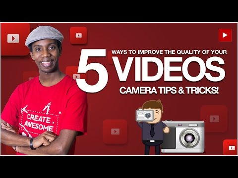 How to Make Better YouTube Videos | 5 Tips for Improving Video Quality