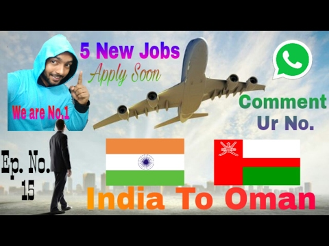 5 New Jobs At Oman Country Must watch And Apply soon For Job at Abroad Feb 2017 In HIndi