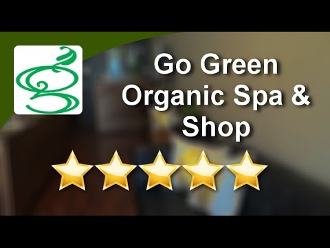 Go Green Organic Spa & Shop New York Incredible 5 Star Review by  R.