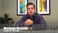 Gift Funds | Mortgage Mondays #20