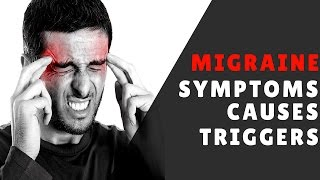 Migraine Headaches Symptoms, Causes and Triggers