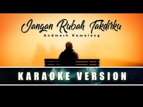ANDMESH KAMALENG - Jangan Rubah Takdirku (Karaoke   No Vocal)
