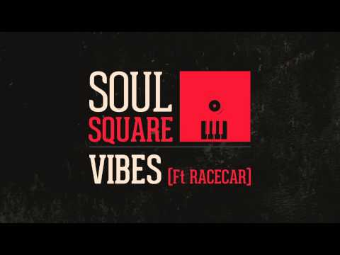 Soul Square - Vibes (Feat. Racecar) mp3
