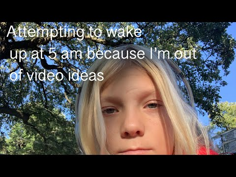 trying-to-wake-up-at-5-am-because-i'm-out-of-video-ideas