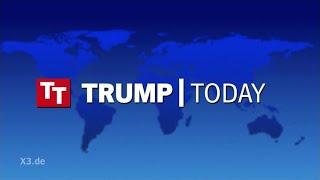 Trump Today (3) – Nachrichten, die Donald Trump gefallen