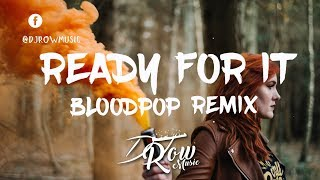 Taylor Swift - Ready for It? (BloodPop® Remix) (Audio)