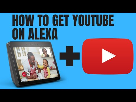 How To Get Youtube On Alexa