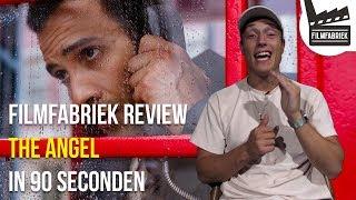 THE ANGEL (Netflix) in 90 SECONDEN   FilmFabriek Review