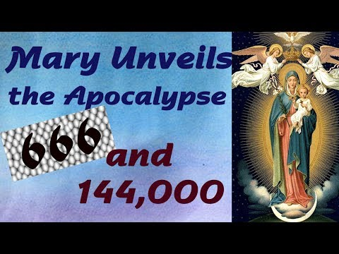 Mary Unveils the Apocalypse: 666/144,000