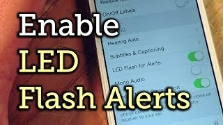 Receive Led Flash Alerts Notifications Your Iphone How