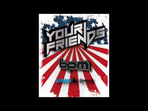 Your Friends Minimix on BPM Sirius/XM Satellite Radio