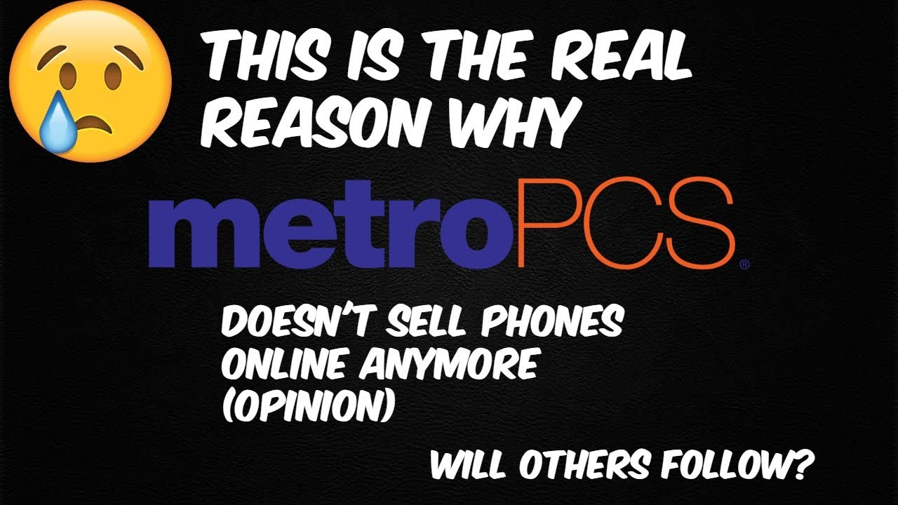 The Real Reason Why MetroPCS doesn't sell Phones Online Anymore