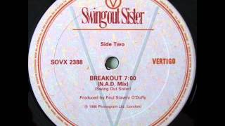 Swing Out Sister - Breakout (The N.A.D. Mix)