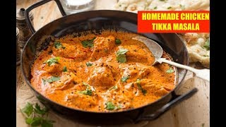 HOMEMADE CHICKEN TIKKA MASALA RECIPE | HOME MADE BUTTER CHICKEN RECIPE