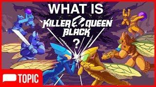 What is Killer Queen Black? | Two Button Crew