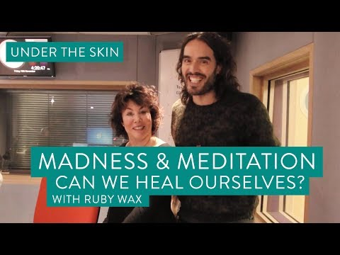 Madness & Meditation | Under The Skin with Russell Brand & Ruby Wax