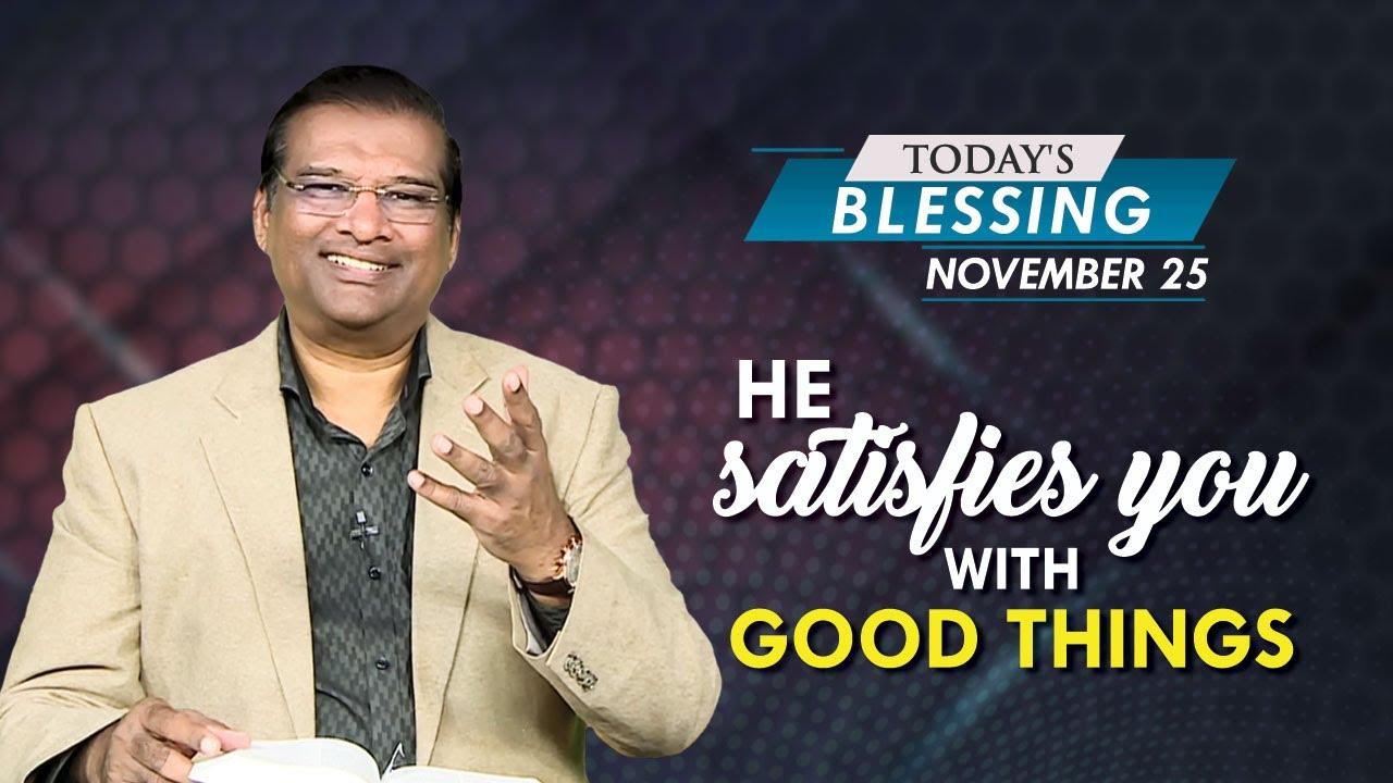 He satisfies you with good things | Dr Paul Dhinakaran | Jesus Calls