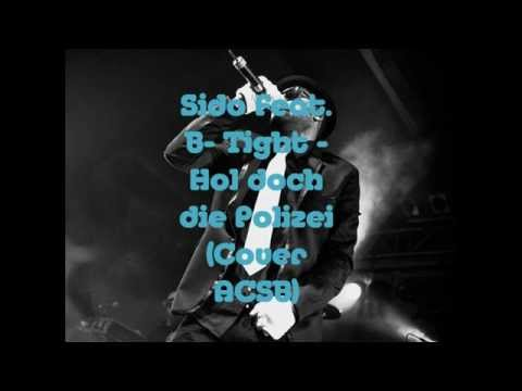 Sido feat. B -Tight - Hol doch die Polizei (Cover ACSB)