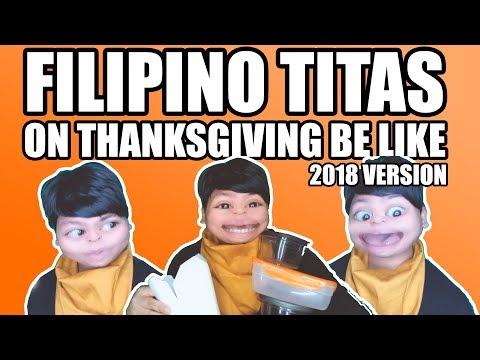 FILIPINO TITAS ON THANKSGIVING BE LIKE 2018