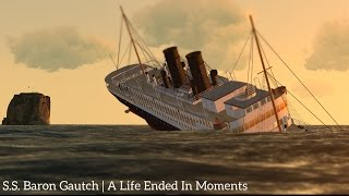 S.S. Baron Gautch   A Life Ended In Moments