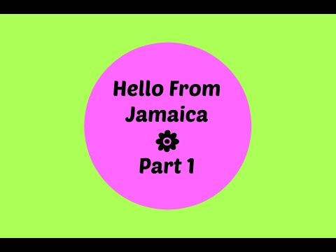 Hello From Jamaica - Part 1