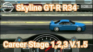 Drag Racing:tune car Skyline GT-R R34 for 3 Career Stage(Level 1,2,3) V.1.5