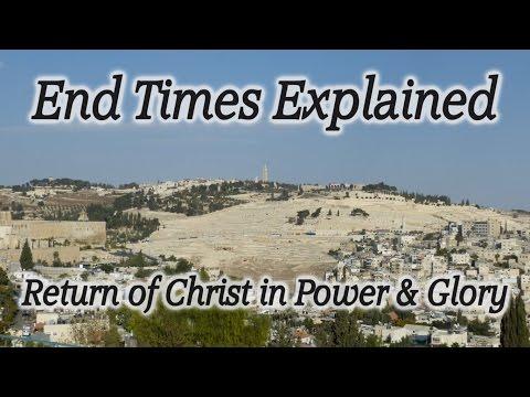 End Times Explained: Great Tribulation, Anti-Christ, Ascension of Christ, Mt.of Olives
