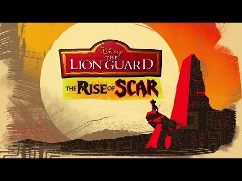 The Lion Guard: THE RISE OF SCAR TRAILER