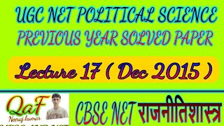 CBSE NET political science solved paper Dec 2015 { lecture 17 )
