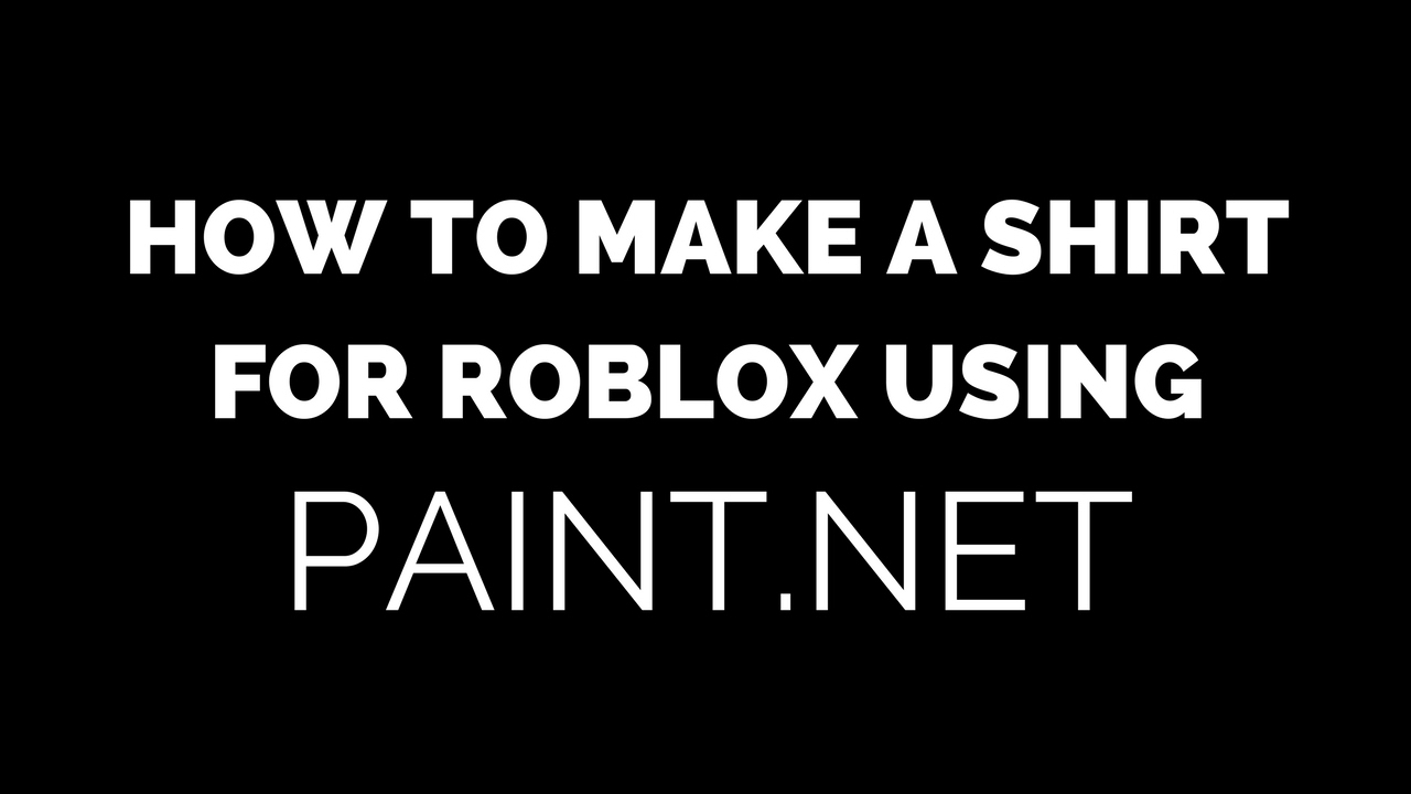 tutorial - how to make a shirt on roblox -2017-