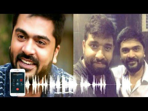 Leaked : Simbu Angry Phone Call To Advik Ravichandran