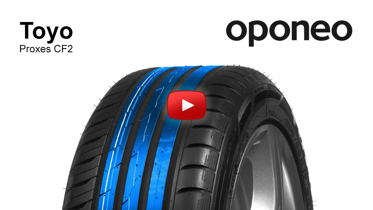 Tyre Toyo Proxes Cf2 Summer Tyres Oponeo Youtube
