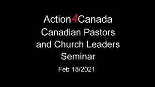 Action4Canada Pastors And Church Leaders Seminar Feb 18/2021