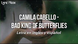 Camila Cabello - Bad Kind of Butterflies (Lyrics) (Letra en inglés y español)