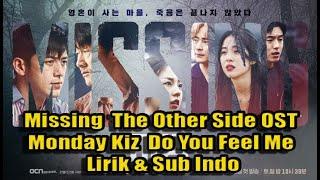 Missing : The Other Side OST/ Monday Kiz  Do You Feel Me (Lirik & Sub Indo)