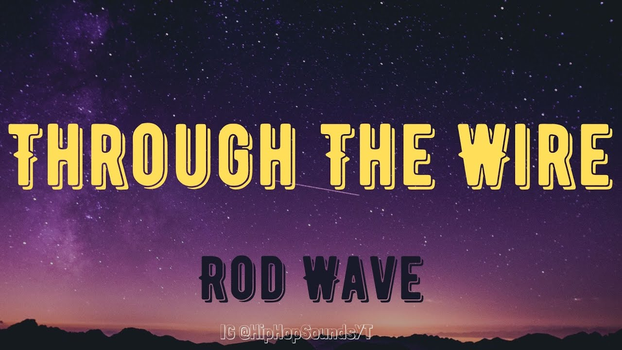 Rod Wave - Through The Wire [Lyrics]