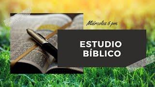 Estudio Bíblico Miércoles 28 de abril del 2021 Cristo El Salvador Del Rio, TX 78840