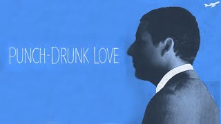 Punch-Drunk Love Film Analysis