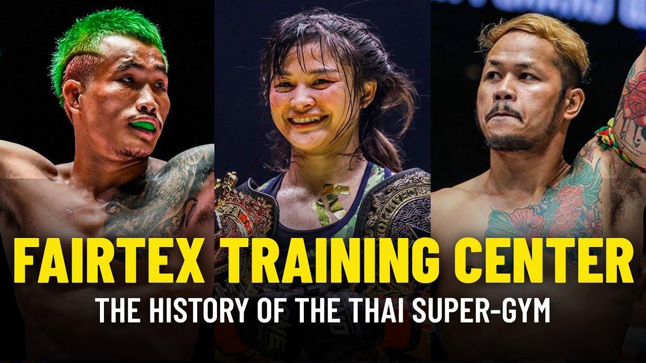 The History Of The World-Famous Fairtex Training Center