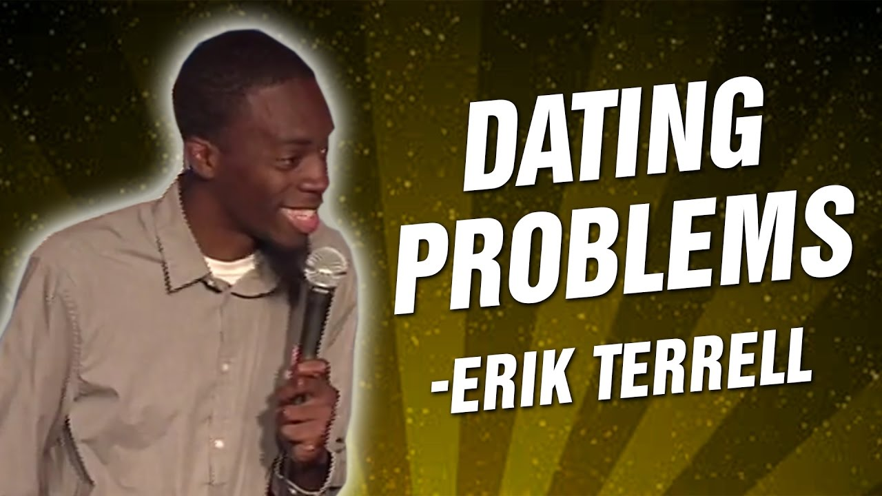 Erik Terrell: Dating Problems (Stand Up Comedy)