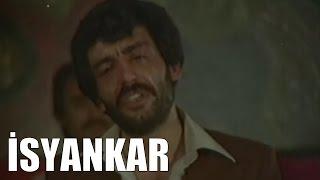 İsyankar - Eski Türk Filmi Tek Parça (Restorasyonlu)