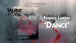 Franck Larose - Dance [Talent Pool #3]