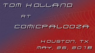 Tom Holland @ Comicpalooza Houston, TX - 26 May 2018