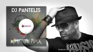 DJ Pantelis - What The Funk (Original Mix)