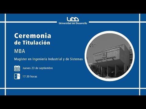 Ceremonia de Titulación | MBA y Magíster en Ingeniería Industrial y de Sistemas | Sede Concepción